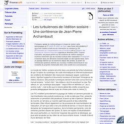 Les turbulences de l'édition scolaire - Une conférence de Jean-Pierre Archambault - Éducation