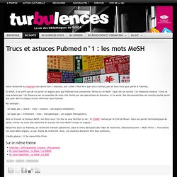 Turbulences » Trucs et astuces Pubmed n°1 : les mots MeSH