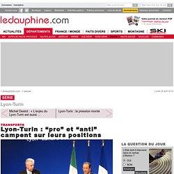 """Lyon-Turin : """"pro"""" et """"anti"""" campent sur leurs positions"""