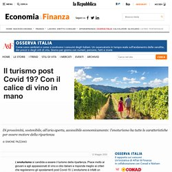 Il turismo post Covid 19? Con il calice di vino in mano - la Repubblica