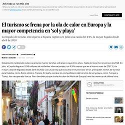 El turismo se frena por la ola de calor en Europa y la mayor competencia en 'sol y playa'