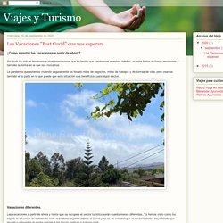 """Viajes y Turismo: Las Vacaciones """"Post Covid"""" que nos esperan"""