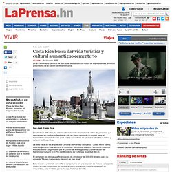 Costa Rica busca dar vida turística y cultural a un antiguo cementerio