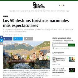 Los 50 destinos turísticos nacionales más espectaculares - Bilbao Secreto