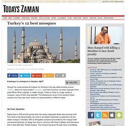 Turkey's 12 best mosques