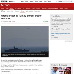 Greek anger at Turkey border treaty remarks