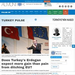 Does Turkey's Erdogan expect more gain than pain from ditching EU?