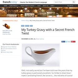 My Turkey Gravy with a Secret French Twist