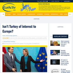 Isn't Turkey of interest to Europe? – EurActiv.com
