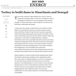 Turkey to build dams in Mauritania and Senegal