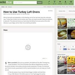 Use Turkey Left Overs