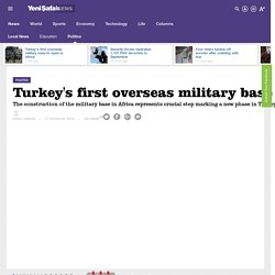 Turkey's first overseas military base to open in Africa