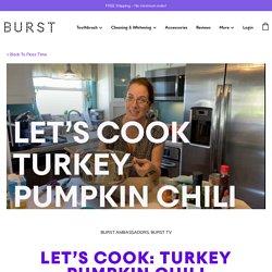Let's Cook: Turkey Pumpkin Chili - Burst Blog