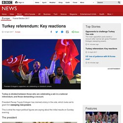 Turkey referendum: Key reactions