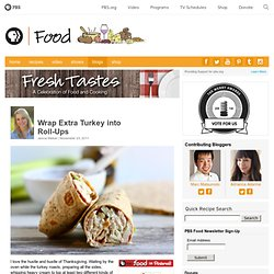 Turkey Salad Roll-Ups | Fresh Tastes Blog | PBS Food