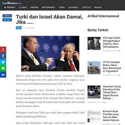 Turki dan Israel Akan Damai, Jika ....