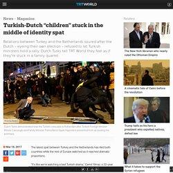 "Turkish-Dutch ""children"" stuck in the middle of identity spat"