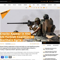 Cracks Appear in the US-Turkish Coalition in Northern Syria