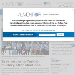 Eyes return to Turkish military after elections