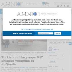 Turkish military says MIT shipped weapons to al-Qaeda