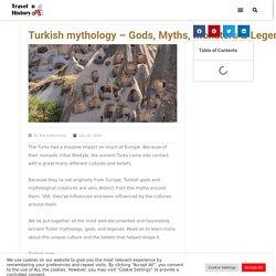 Turkish mythology - Gods, Myths, Monsters & Legends - Travel n History