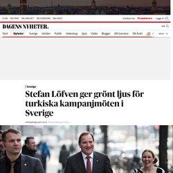 Stefan Löfven ger grönt ljus för turkiska kampanjmöten i Sverige
