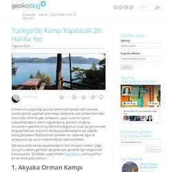 Türkiye'de Kamp Yapılacak 20 Harika Yer - Geziko