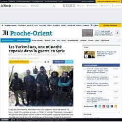 Les Turkmènes, une minorité exposée dans la guerre en Syrie