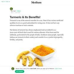 Turmeric & Its Benefits! – Iam Cahl – Medium