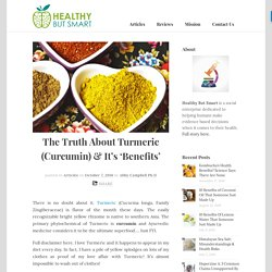 The Truth About Turmeric (Curcumin) & It's 'Benefits'.