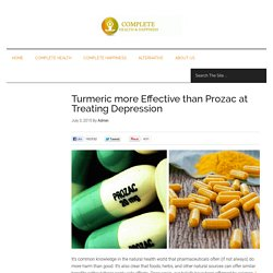 Turmeric more Effective than Prozac at Treating Depression