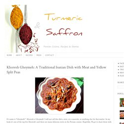 Turmeric & Saffron: Khoresh Gheymeh: A Traditional Iranian Dish with Meat and Yellow Split Peas