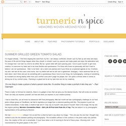 Turmeric n spice: Summer Grilled Green Tomato Salad