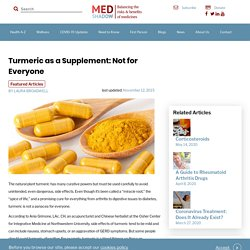 Turmeric as a Supplement: Not for Everyone - MedShadow