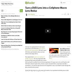 Turn a DVD Lens into a Cellphone Macro Lens Redux