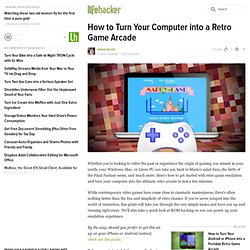 How to Turn Your Computer into a Retro Game Arcade
