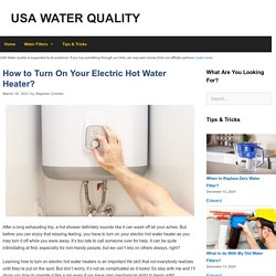 How to Turn On Your Electric Hot Water Heater?