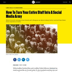 How To Turn Your Entire Staff Into A Social Media Army