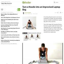 Turn a Hoodie into an Improvised Laptop Bag - Laptops - Lifehack