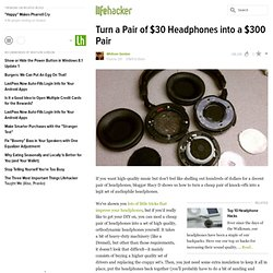 Turn a Pair of $30 Headphones into a $300 Pair