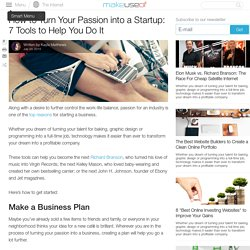 How to Turn Your Passion into a Startup: 7 Tools to Help You Do It