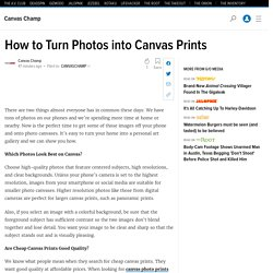 How to Turn Photos into Canvas Prints
