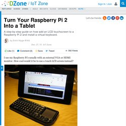Turn Your Raspberry Pi 2 Into a Tablet - DZone IoT