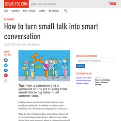 How to turn small talk into smart conversation