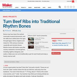 Turn Beef Ribs into Traditional Rhythm Bones