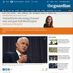 Turnbull kicks the energy hornets' nest and goes Full Metal Export