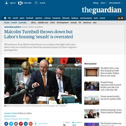 Malcolm Turnbull throws down but Labor's housing 'smash' is overrated