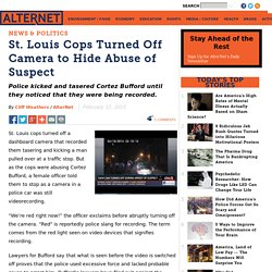 St. Louis Cops Turned Off Camera to Hide Abuse of Suspect
