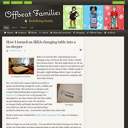 Offbeat Mama | How I turned an IKEA changing table into a co-sleeper