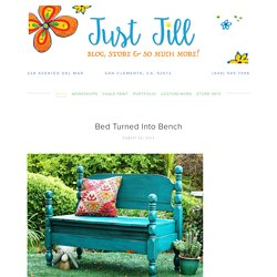 Bed Turned Into Bench — Jill's Abode
